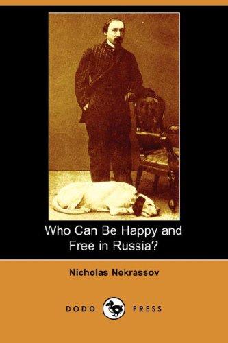Who Can Be Happy and Free in Russia? (Dodo Press): Nicholas Nekrassov