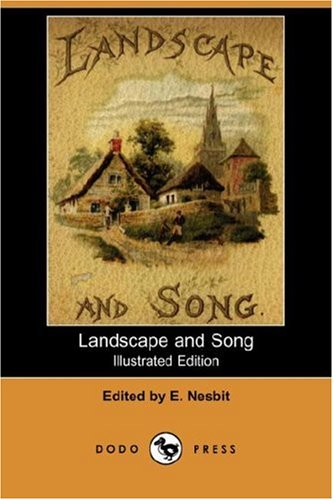 Landscape and Song (Illustrated Edition) (Dodo Press): Dodo Press
