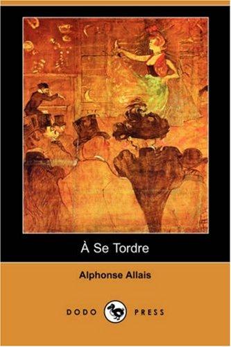 9781406531121: A Se Tordre (Dodo Press)