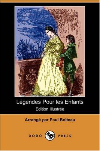 Legendes Pour Les Enfants (Edition Illustree) (Dodo: Dodo Press