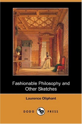 Fashionable Philosophy and Other Sketches (Paperback): Laurence Oliphant