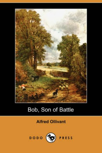 9781406531961: Bob, Son of Battle (Dodo Press)