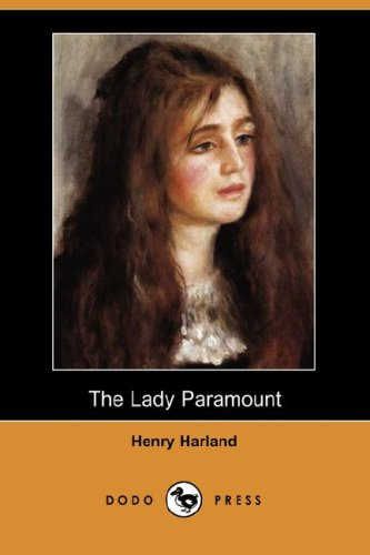 The Lady Paramount Dodo Press: Henry Harland