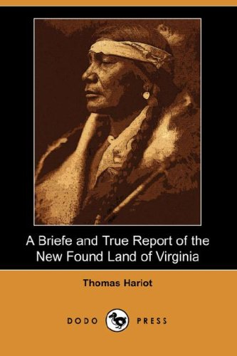9781406532562: A Briefe and True Report of the New Found Land of Virginia (Dodo Press)