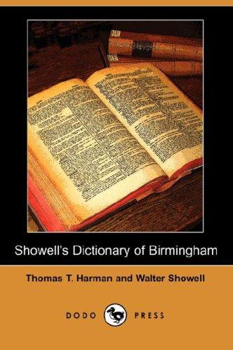 Showell s Dictionary of Birmingham (Dodo Press): Thomas T Harman