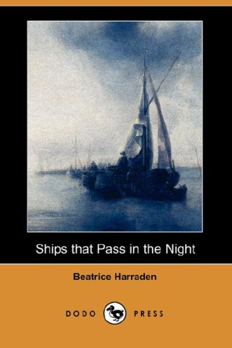 9781406532647: Ships That Pass in the Night (Dodo Press)