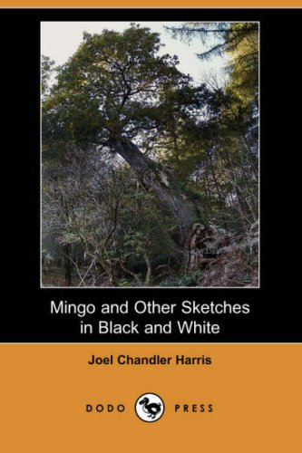 9781406532708: Mingo and Other Sketches in Black and White (Dodo Press)