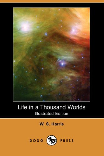 9781406532838: Life in a Thousand Worlds (Illustrated Edition) (Dodo Press)