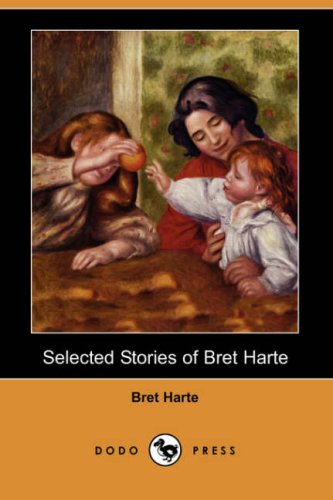 9781406533200: Selected Stories of Bret Harte (Dodo Press)