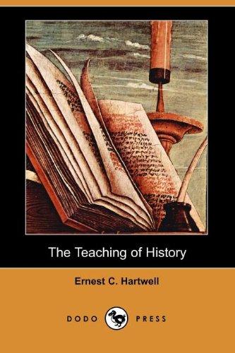 9781406533477: The Teaching of History (Dodo Press)