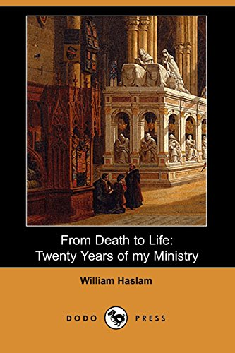 9781406533507: From Death to Life: Twenty Years of My Ministry (Dodo Press)