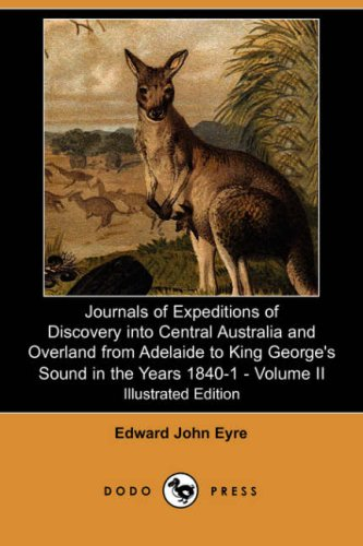 Journals of Expeditions of Discovery Into Central: Edward John Eyre