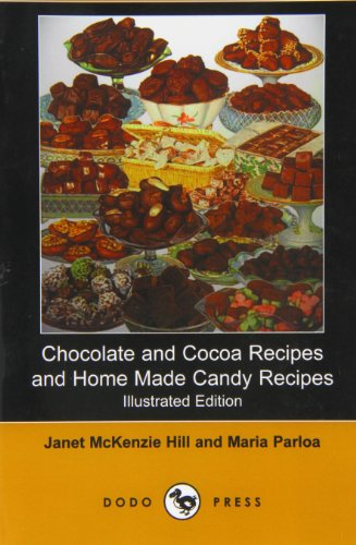 9781406534009: Chocolate and Cocoa Recipes and Home Made Candy Recipes (Illustrated Edition) (Dodo Press)