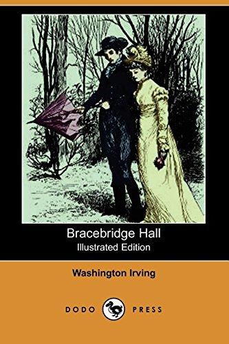 Bracebridge Hall (Illustrated Edition) (Dodo Press): Washington Irving
