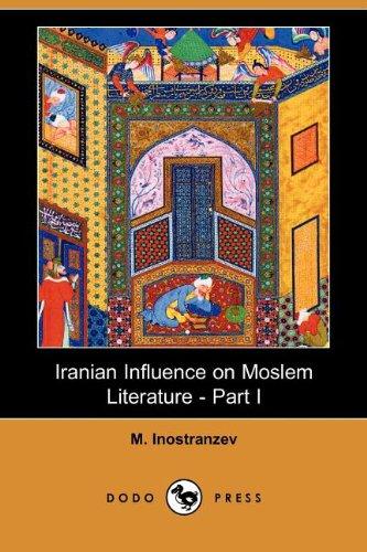 Iranian Influence on Moslem Literature - Part I (Dodo Press): M. Inostranzev