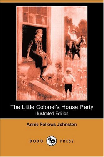 9781406535143: The Little Colonel's House Party (Illustrated Edition) (Dodo Press)