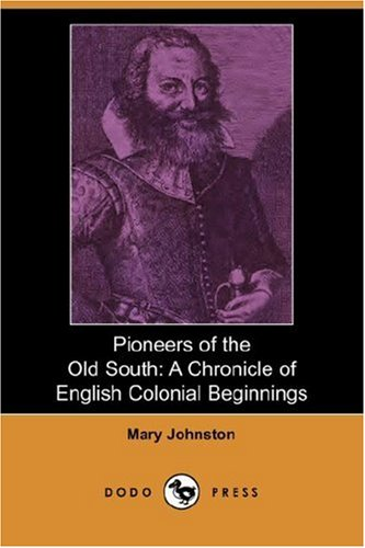 9781406535266: Pioneers of the Old South: A Chronicle of English Colonial Beginnings (Dodo Press)