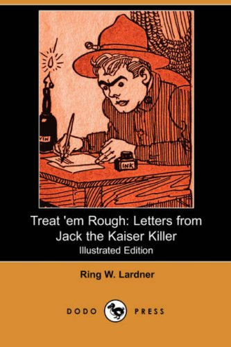 9781406535631: Treat 'em Rough: Letters from Jack the Kaiser Killer (Illustrated Edition) (Dodo Press)