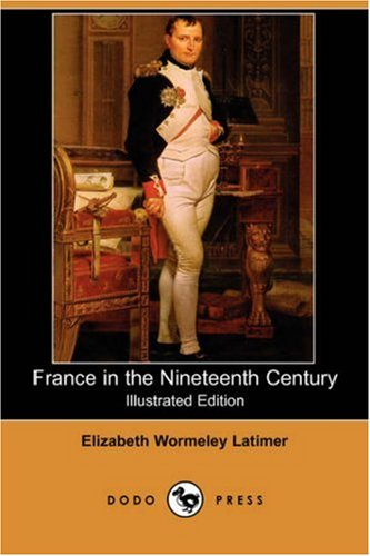 9781406535761: France in the Nineteenth Century (Illustrated Edition) (Dodo Press)