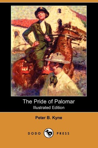 The Pride of Palomar (Illustrated Edition) (Dodo: Peter B. Kyne,
