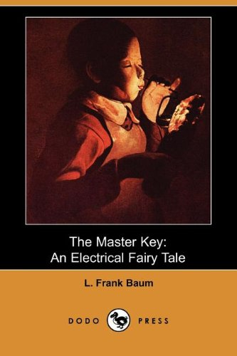 9781406536690: The Master Key: An Electrical Fairy Tale (Dodo Press)