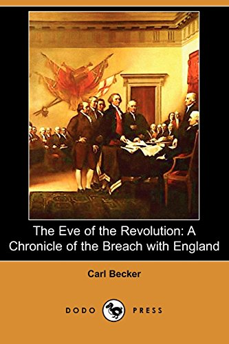 9781406537093: The Eve of the Revolution: A Chronicle of the Breach with England