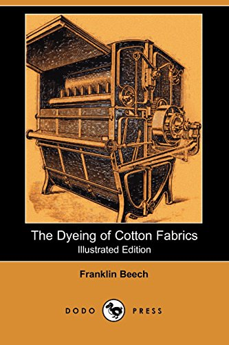 9781406537208: The Dyeing of Cotton Fabrics (Illustrated Edition) (Dodo Press)