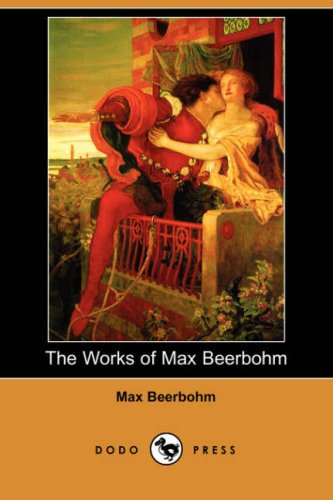 9781406537260: The Works of Max Beerbohm (Dodo Press)