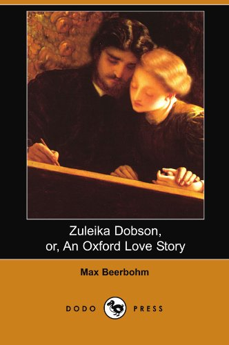 9781406537277: Zuleika Dobson, or, An Oxford Love Story (Dodo Press)