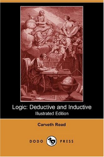 9781406537628: Logic: Deductive and Inductive (Illustrated Edition) (Dodo Press)