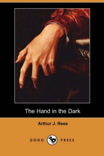 9781406538052: The Hand in the Dark (Dodo Press)