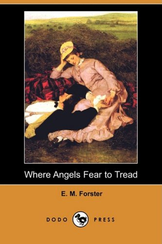 Where Angels Fear to Tread: E. M. Forster