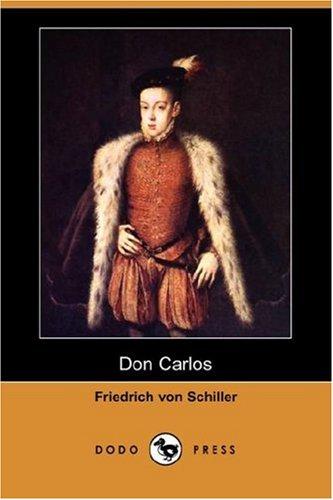 Don Carlos (Dodo Press): Schiller, Friedrich, Boylan,