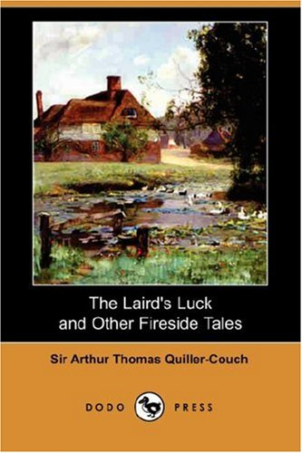 9781406539691: The Laird's Luck and Other Fireside Tales (Dodo Press)