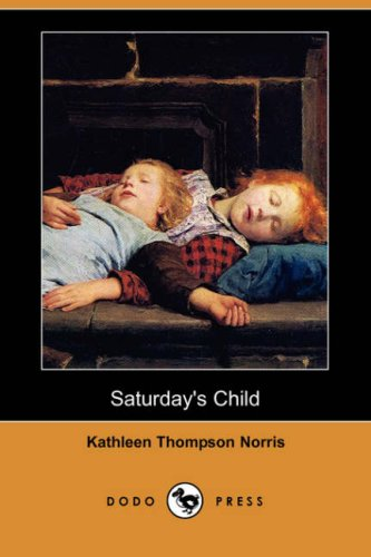 Saturday's Child (Dodo Press) (Paperback or Softback): Norris, Kathleen Thompson