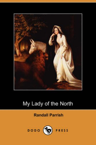 9781406541021: My Lady of the North (Dodo Press)