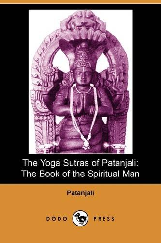 9781406541168: The Yoga Sutras of Patanjali: The Book of the Spiritual Man (Dodo Press)