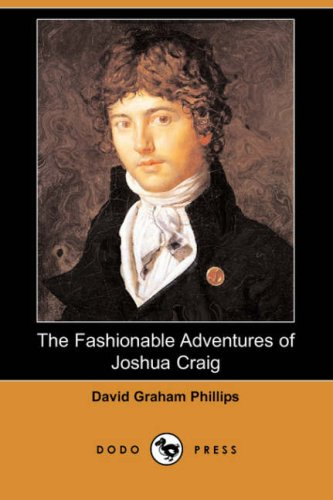 The Fashionable Adventures of Joshua Craig (Dodo: David Graham Phillips