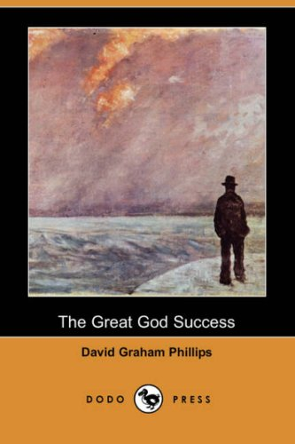 9781406541434: The Great God Success (Dodo Press)