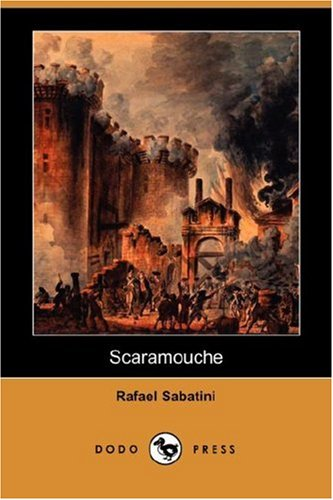 Scaramouche (Dodo Press): Rafael Sabatini