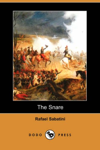 The Snare (Dodo Press) (9781406542721) by Rafael Sabatini