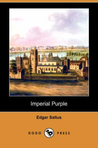 Imperial Purple (Dodo Press): Edgar Saltus