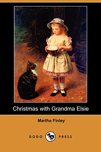 Christmas with Grandma Elsie (Dodo Press): Finley, Martha