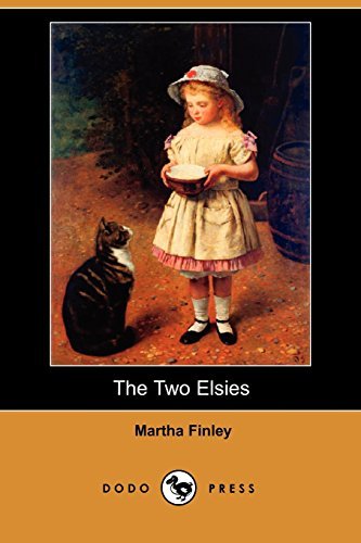 The Two Elsies (Dodo Press) (1406543160) by Martha Finley