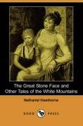 9781406543810: The Great Stone Face and Other Tales of the White Mountains (Dodo Press)