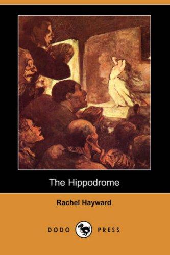 The Hippodrome (Dodo Press): Hayward, Rachel