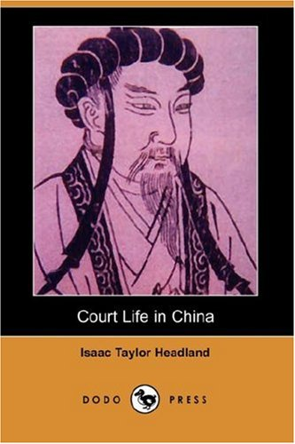9781406544251: Court Life in China (Dodo Press)