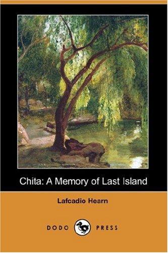 9781406544312: Chita: A Memory of Last Island (Dodo Press)