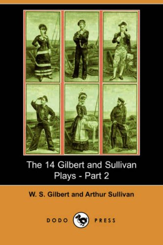 9781406544541: The 14 Gilbert and Sullivan Plays, Part 2