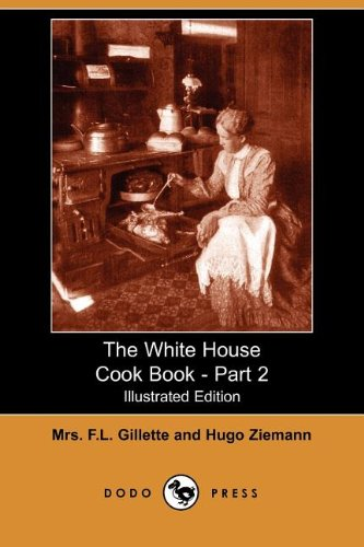 9781406544633: The White House Cook Book - Part 2 (Illustrated Edition) (Dodo Press)
